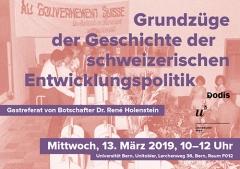 Dr. René Holenstein, Schweizer Botschafter in Bangladesch, referiert am 13. März 2019 zu den «Grundzügen der Geschichte der schweizerischen Entwicklungspolitik» an der Universität Bern